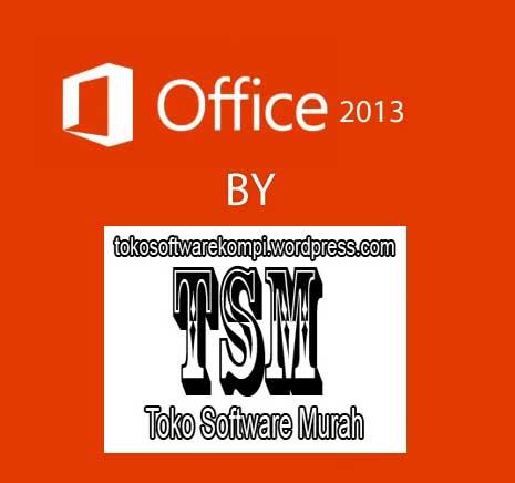 MICROSOFT OFFICE 2013 (X86) FINAL+ACTIVATOR | Toko Software Murah dan ...